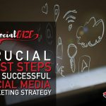 Crucial First Steps Of A Successful Social Media Marketing Strategy