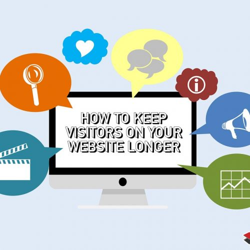 How To Keep Visitors On Your Website Longer