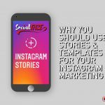 Why You Should Use Stories & Templates For Your Instagram Marketing