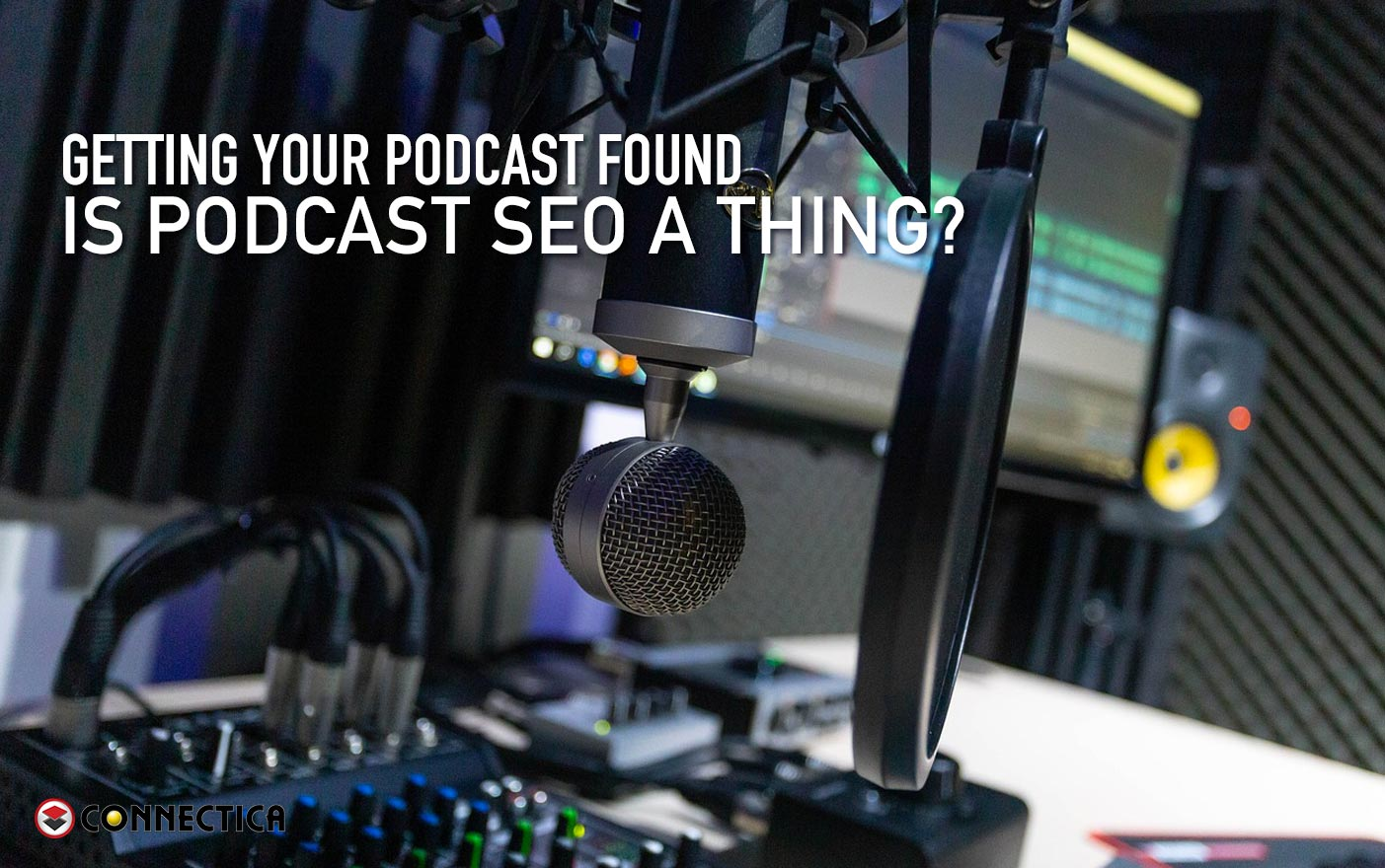 Getting Your Podcast Found - Is Podcast SEO A Thing?