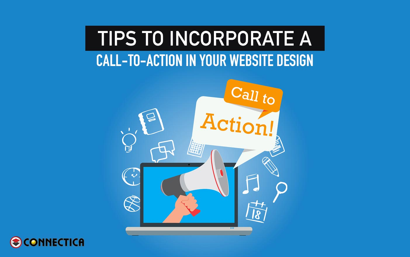 Tips To Incorporate A Call-To-Action In Your Website Design