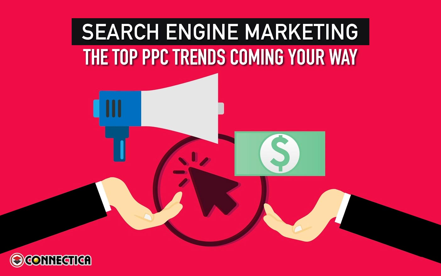 Search Engine Marketing: The Top PPC Trends Coming Your Way