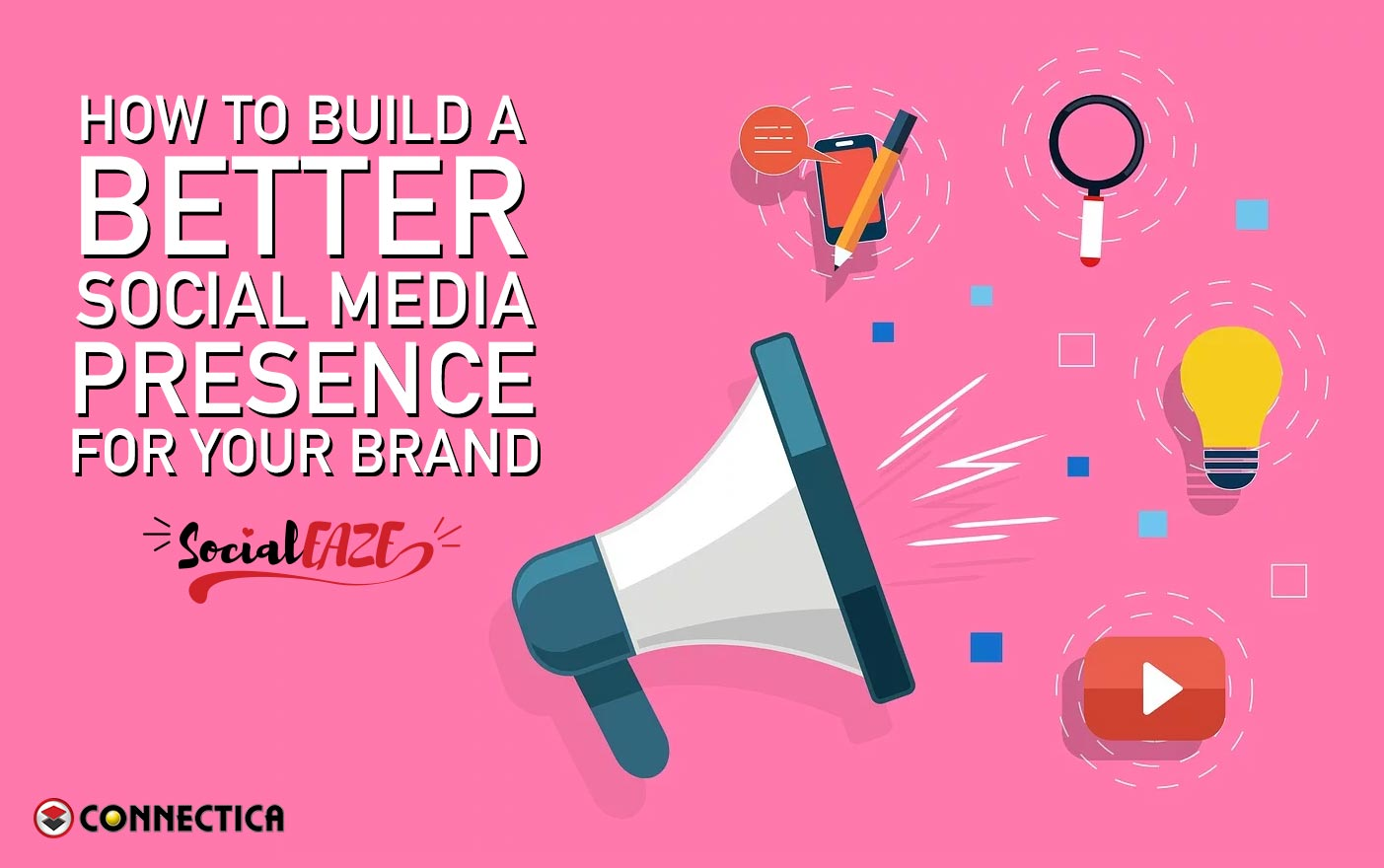 How To Build A Better Social Media Presence For Your Brand