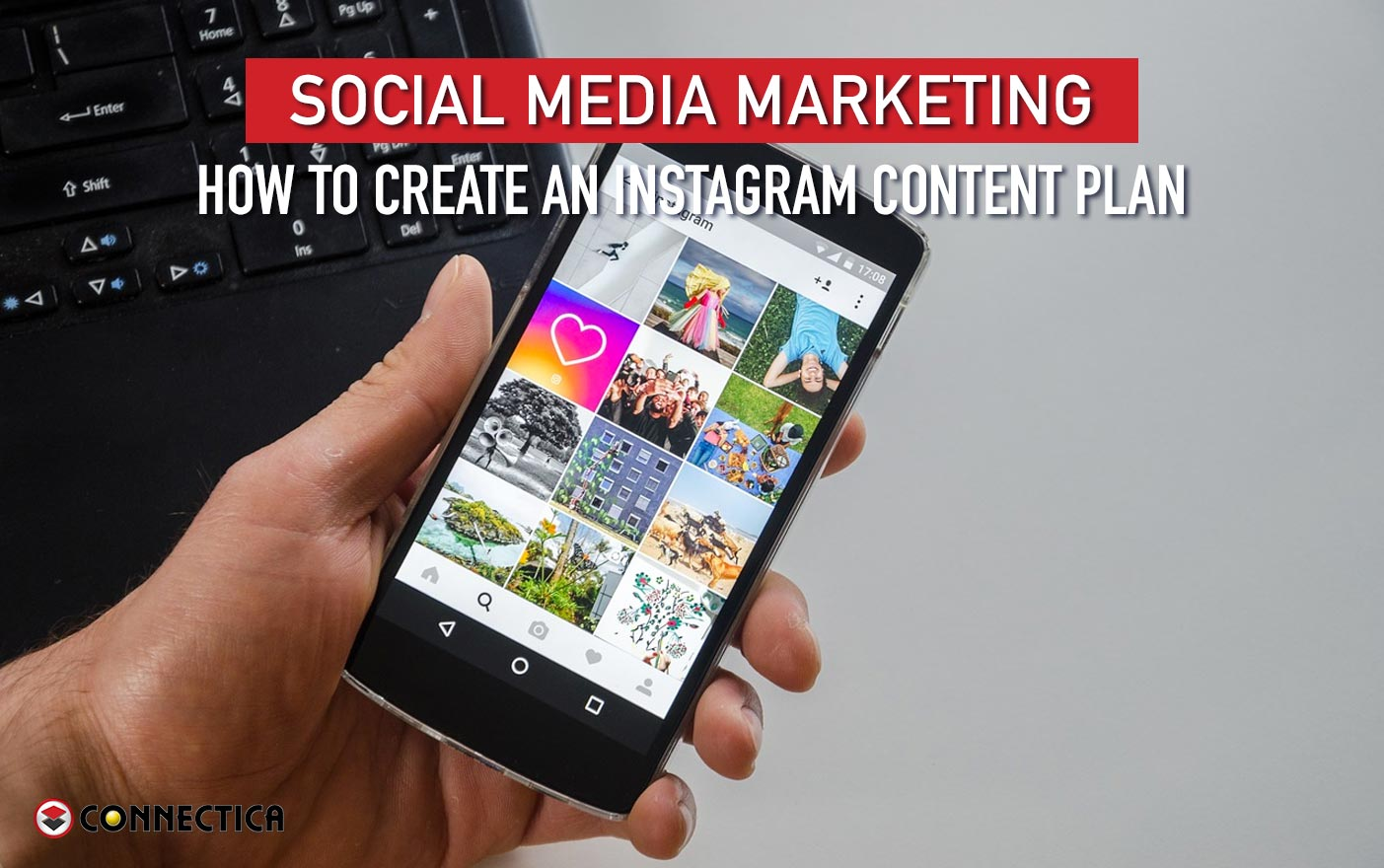 Social Media Marketing: How To Create An Instagram Content Plan