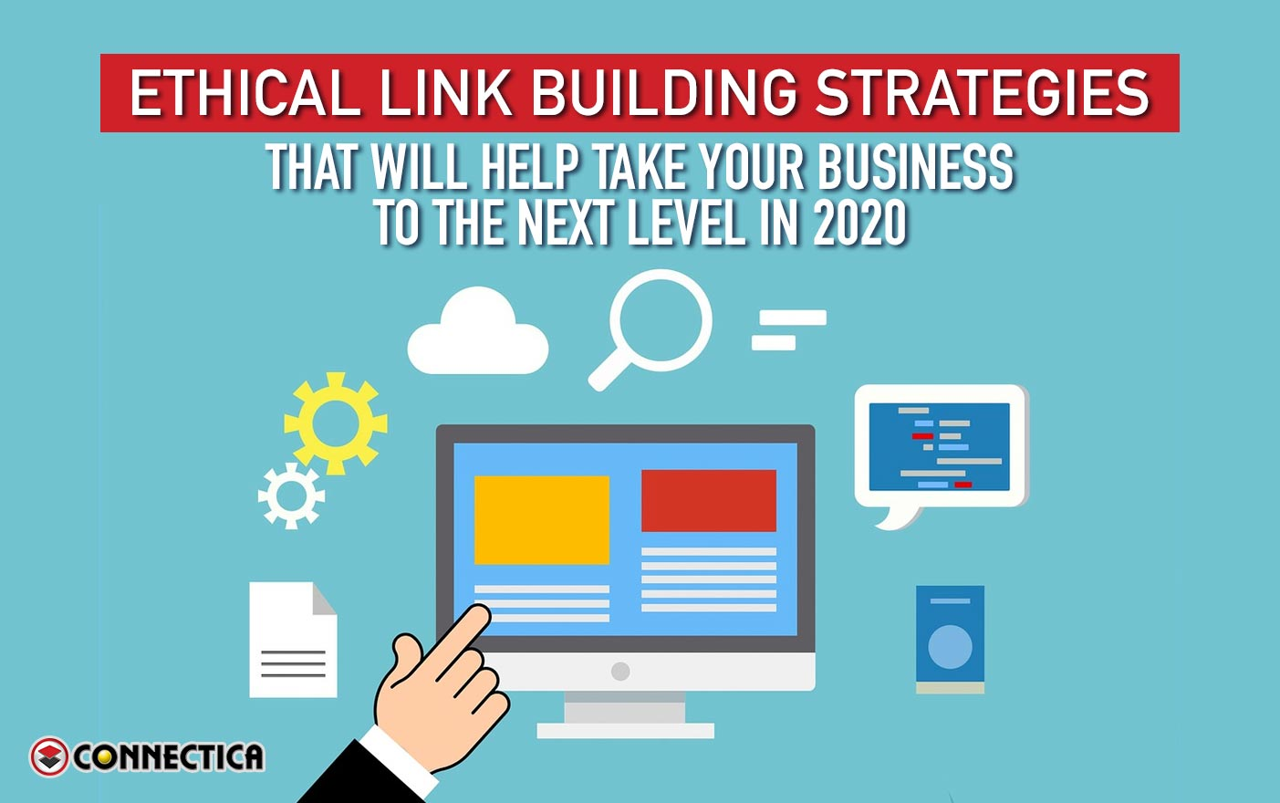 Ethical Link Building Strategies That Will Help Take Your Business To The Next Level In 2020