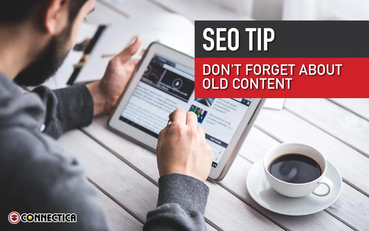 SEO Tip: Don't Forget About Old Content