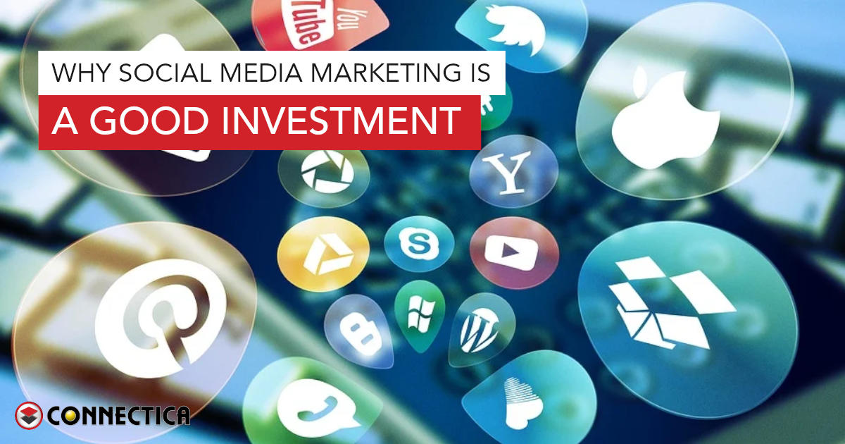 Why Social Media Marketing Is A Good Investment