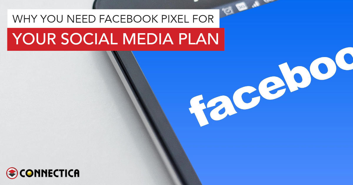 Why You Need Facebook Pixel For Your Social Media Plan