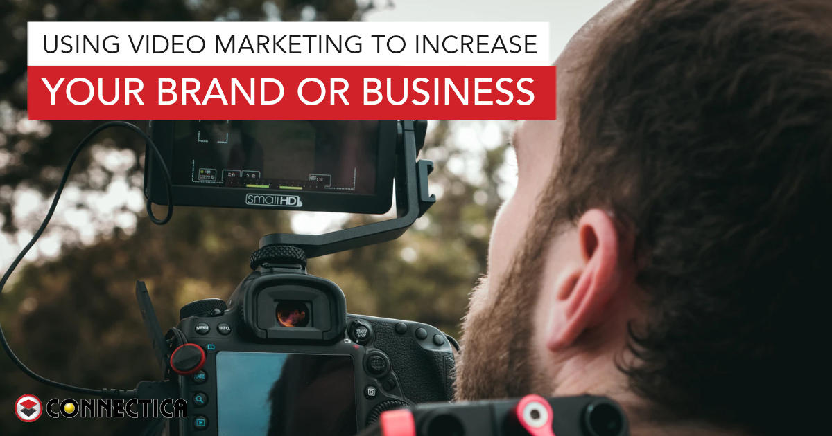 Using Video Marketing To Increase Your Brand Or Business