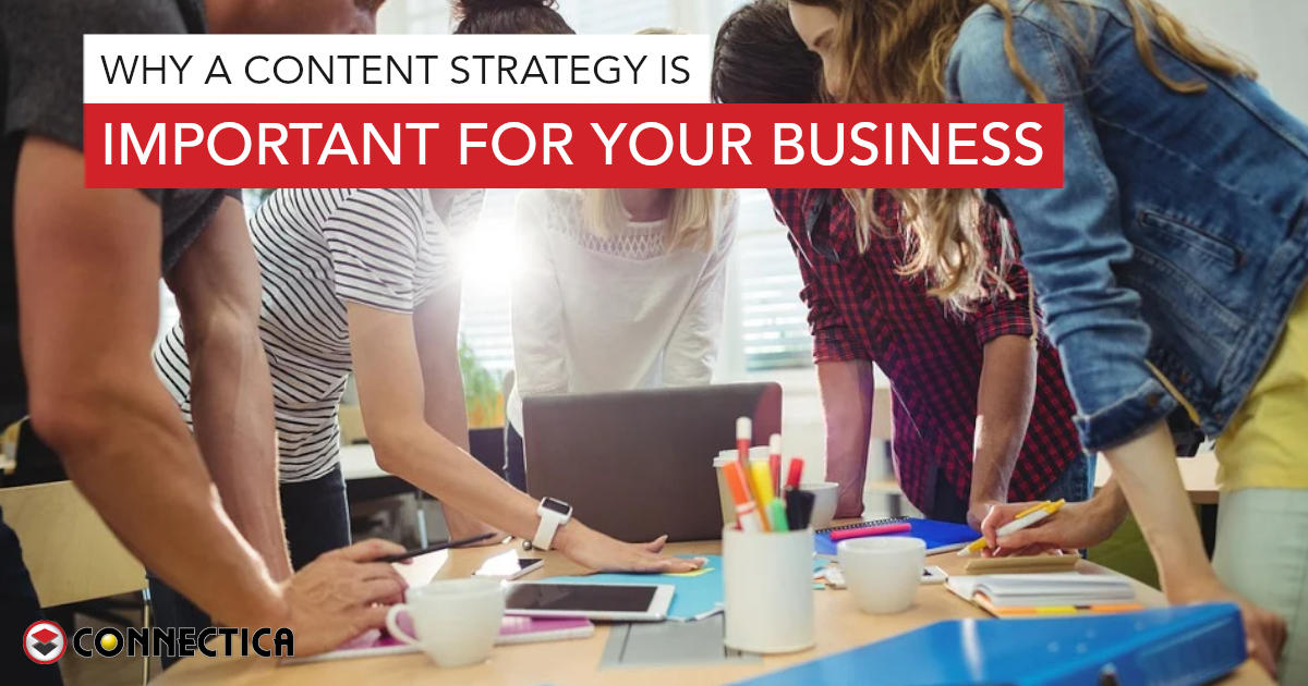 Why A Content Strategy Is Important For Your Business