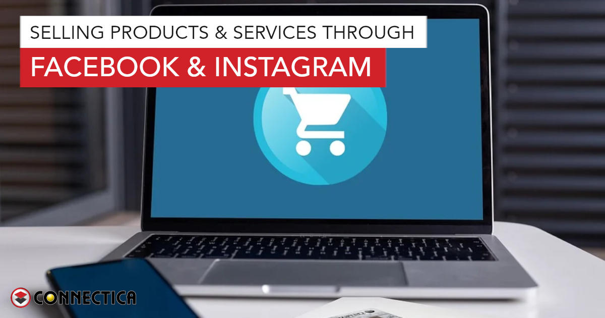 Selling Products & Services Through Facebook & Instagram