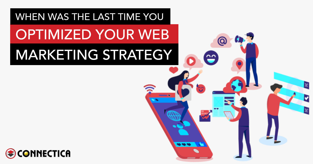 When Was The Last Time You Optimized Your Web Marketing Strategy?