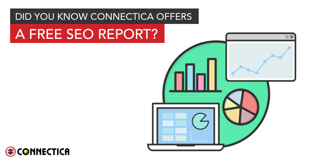Did You Know Connectica Offers A Free SEO Report?