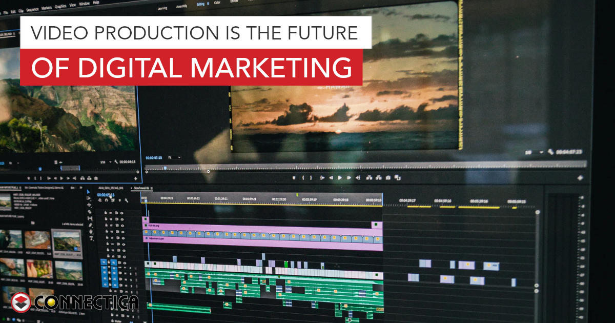 Video Production Is The Future Of Digital Marketing