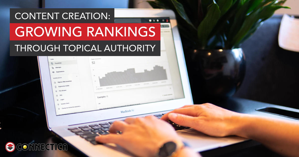 Content Creation: Growing Rankings Through Topical Authority