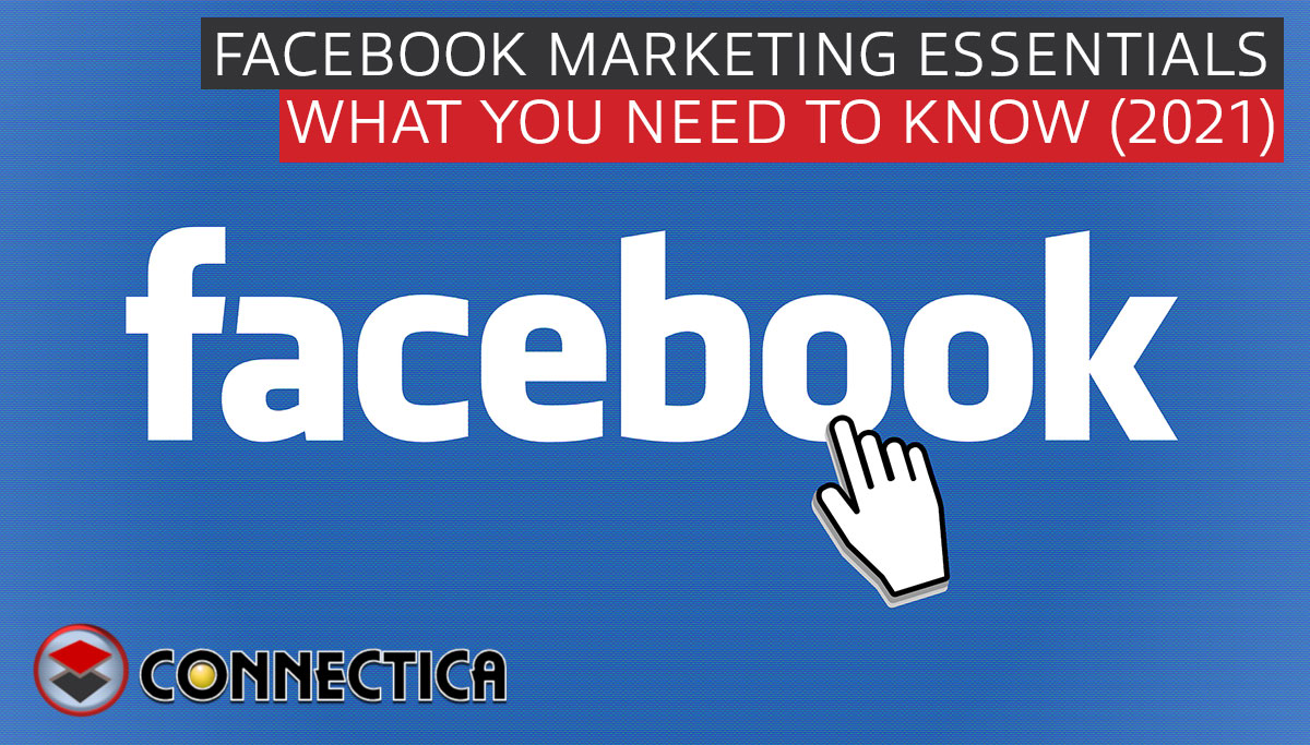 What You Need To Know For Facebook Marketing In 2021