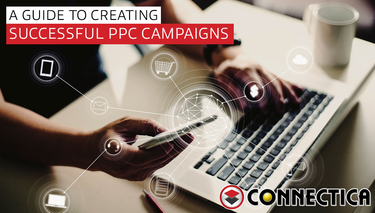 A Guide To Creating Successful PPC Campaigns