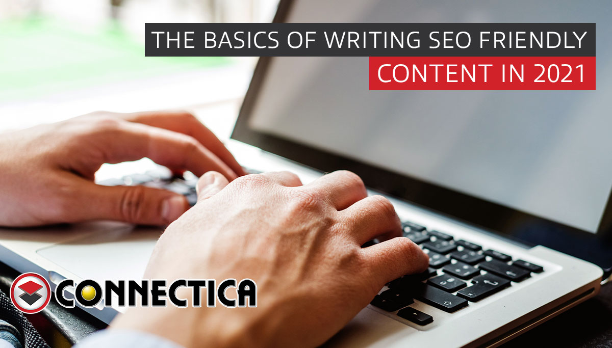The Basics Of Writing SEO Friendly Content In 2021