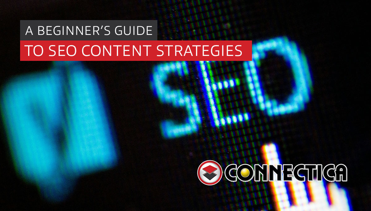 A Beginner's Guide To SEO Content Strategies