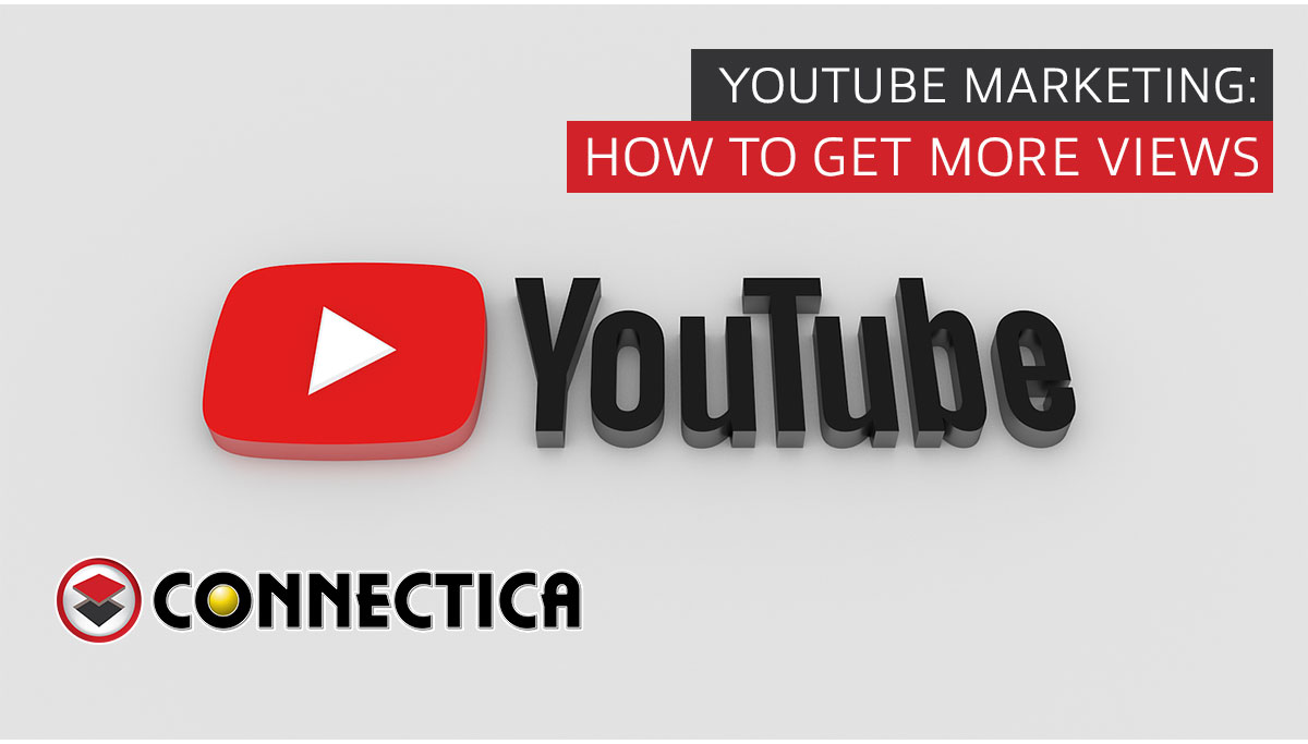 YouTube Marketing: How To Get More Views