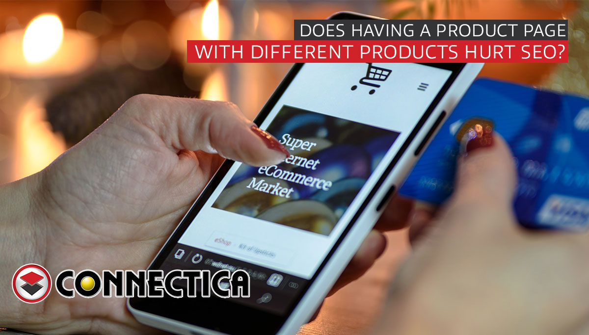 Does Having One Product Page With Different Products Hurt SEO?
