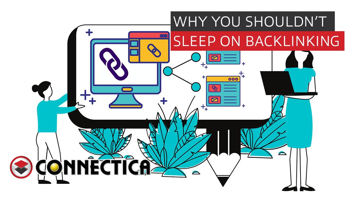 Why You Shouldn't Sleep On Backlinking