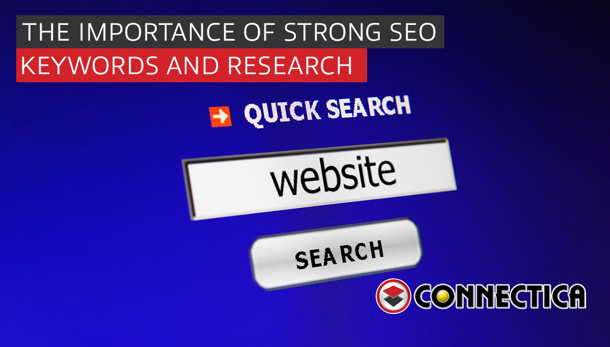 The Importance of Strong SEO Keywords & Research