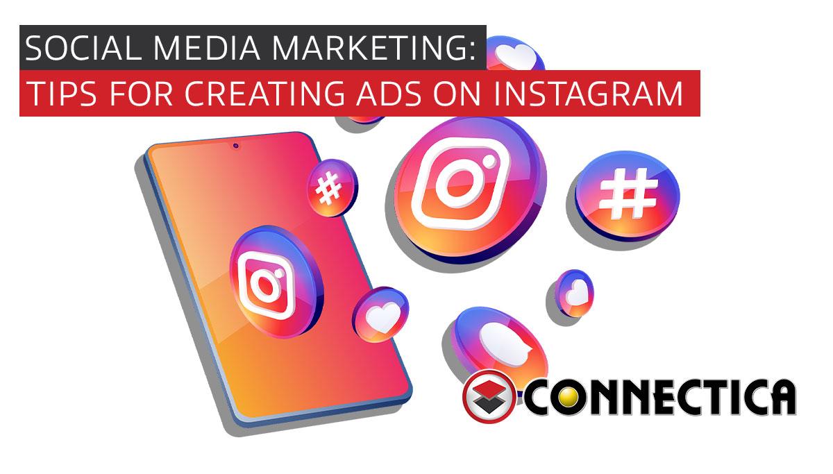 Social Media Marketing: Tips For Creating Ads On Instagram